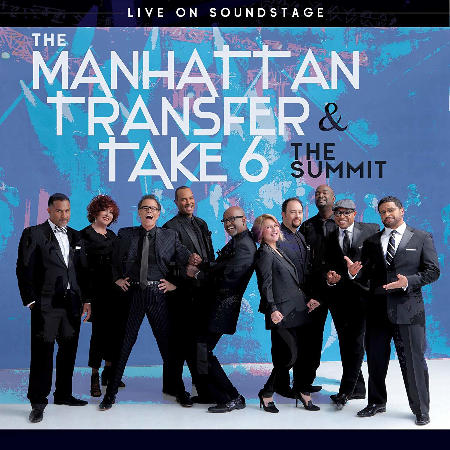 The Manhattan Transfer and Take 6: The Summit - Live on